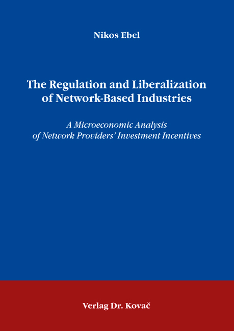 Cover: The Regulation and Liberalization of Network-Based Industries
