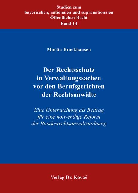 Cover: Der Rechtsschutz in Verwaltungssachen vor den Berufsgerichten der Rechtsanwälte