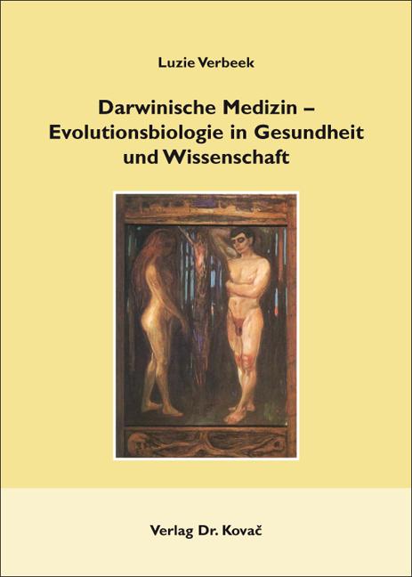 Cover: Darwinische Medizin – Evolutionsbiologie in Gesundheit undWissenschaft