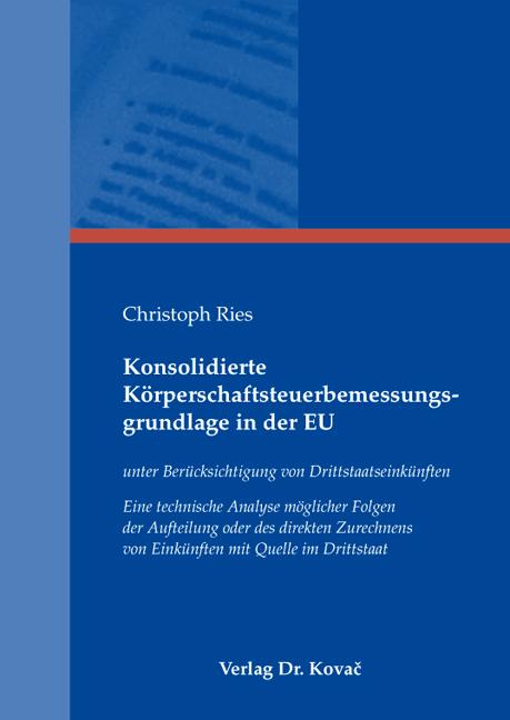 Cover: Konsolidierte Körperschaftsteuerbemessungsgrundlage in der EU