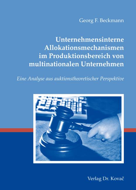 Cover: Unternehmensinterne Allokationsmechanismen im Produktionsbereich von multinationalen Unternehmen