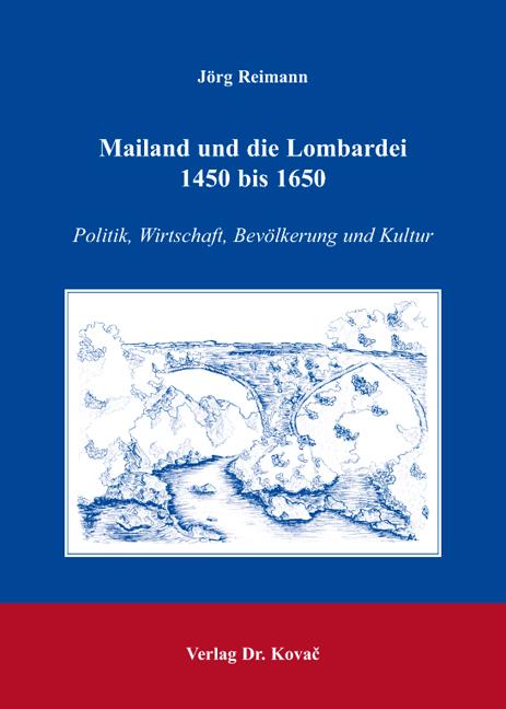 Cover: Mailand und die Lombardei 1450 bis 1650