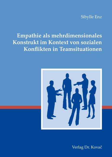 Cover: Empathie als mehrdimensionales Konstrukt im Kontext von sozialen Konflikten in Teamsituationen
