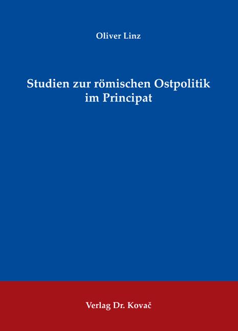 Cover: Studien zur römischen Ostpolitik im Principat