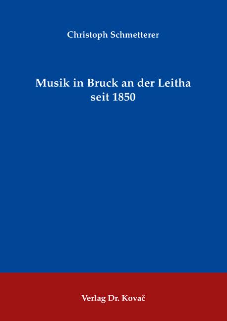 Cover: Musik in Bruck an der Leitha seit 1850