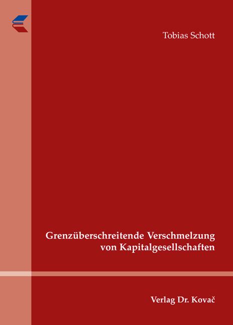 Cover: Grenzüberschreitende Verschmelzung von Kapitalgesellschaften