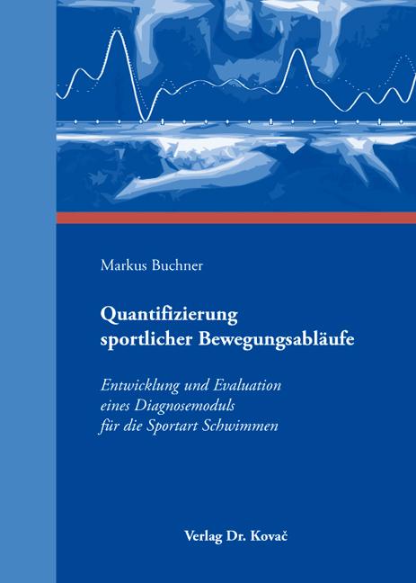 Cover: Quantifizierung sportlicher Bewegungsabläufe