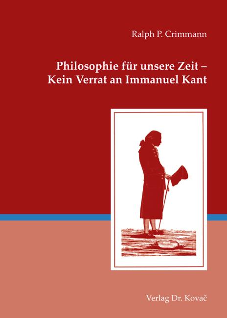Cover: Philosophie für unsere Zeit – Kein Verrat an Immanuel Kant