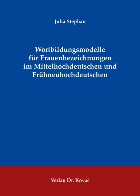 Cover: Wortbildungsmodelle für Frauenbezeichnungen im Mittelhochdeutschen und Frühneuhochdeutschen
