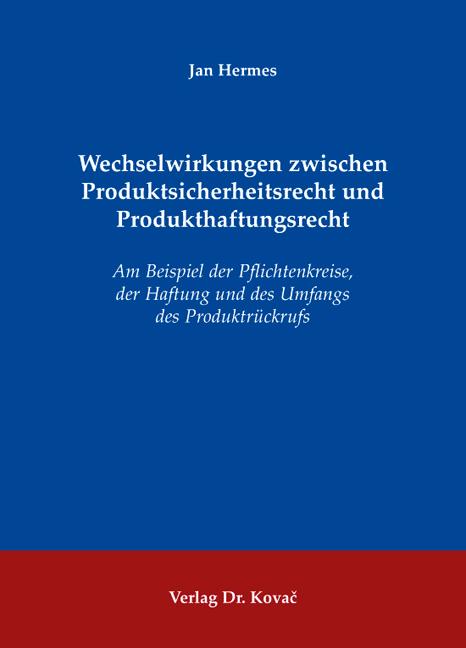Cover: Wechselwirkungen zwischen Produktsicherheitsrecht und Produkthaftungsrecht
