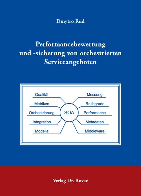 Cover: Performancebewertung und -sicherung von orchestrierten Serviceangeboten