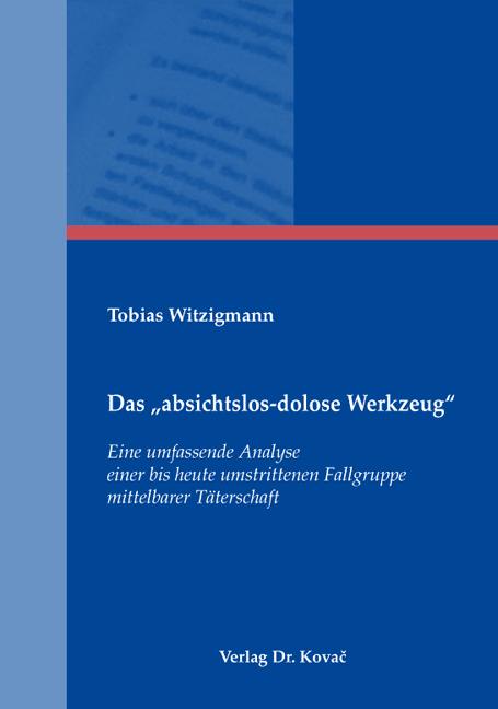 """Cover: Das """"absichtslos-dolose Werkzeug"""""""