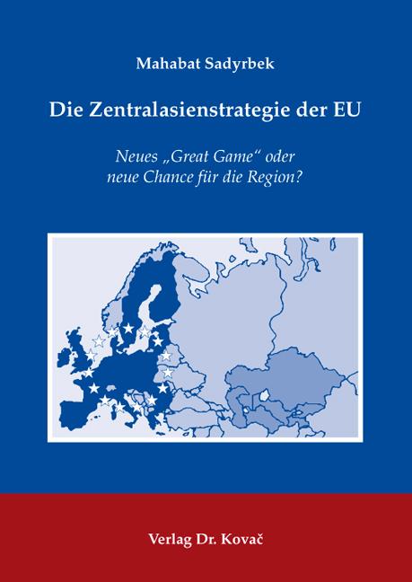 Cover: Die Zentralasienstrategie der EU