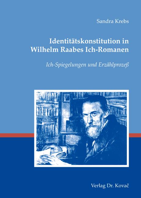 Cover: Identitätskonstitution in Wilhelm Raabes Ich-Romanen
