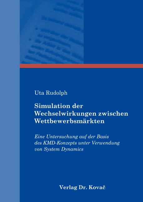 Cover: Simulation der Wechselwirkungen zwischen Wettbewerbsmärkten
