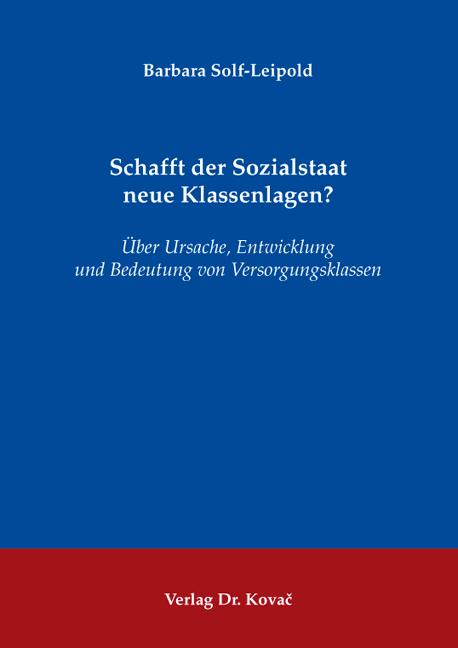 Cover: Schafft der Sozialstaat neue Klassenlagen?