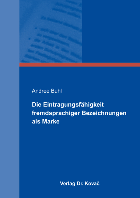Cover: Die Eintragungsfähigkeit fremdsprachiger Bezeichnungen als Marke