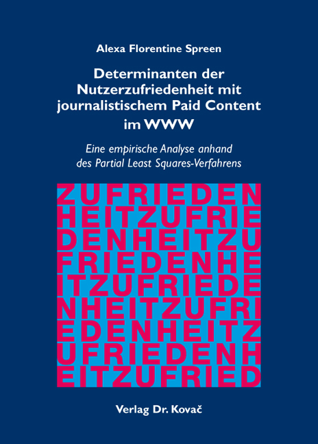 Cover: Determinanten der Nutzerzufriedenheit mit journalistischem Paid Content im WWW