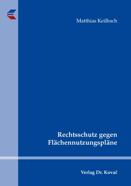 Cover: Rechtsschutz gegen Flächennutzungspläne
