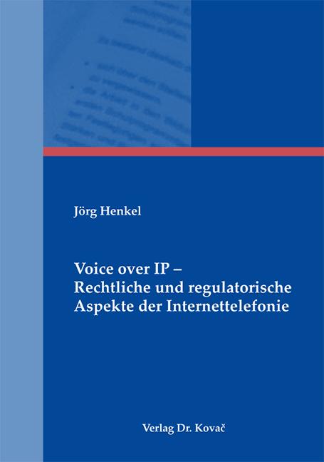 Cover: Voice over IP – Rechtliche und regulatorische Aspekte der Internettelefonie