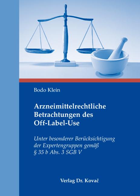 Cover: Arzneimittelrechtliche Betrachtungen des Off-Label-Use