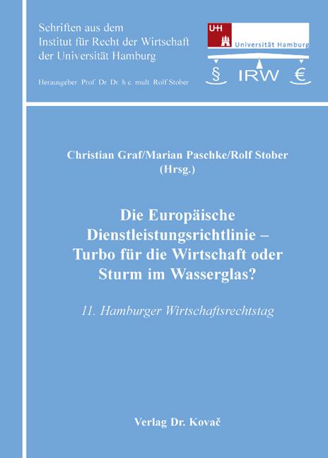 Cover: Die Europäische Dienstleistungsrichtlinie – Turbo für die Wirtschaft oder Sturm im Wasserglas?