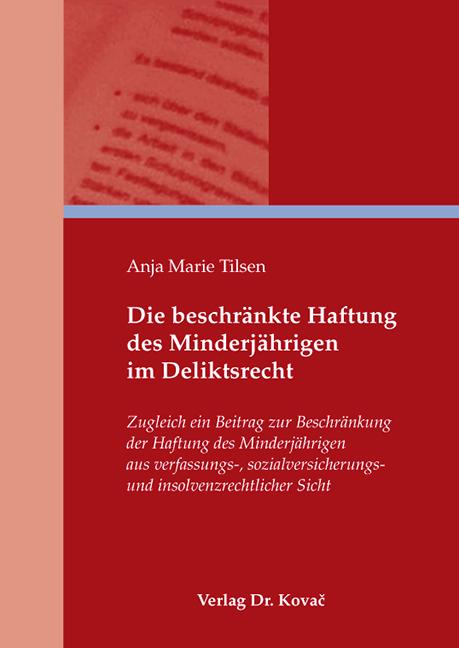 Cover: Die beschränkte Haftung des Minderjährigen im Deliktsrecht