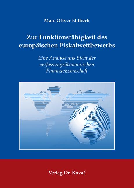 Cover: Zur Funktionsfähigkeit des europäischen Fiskalwettbewerbs