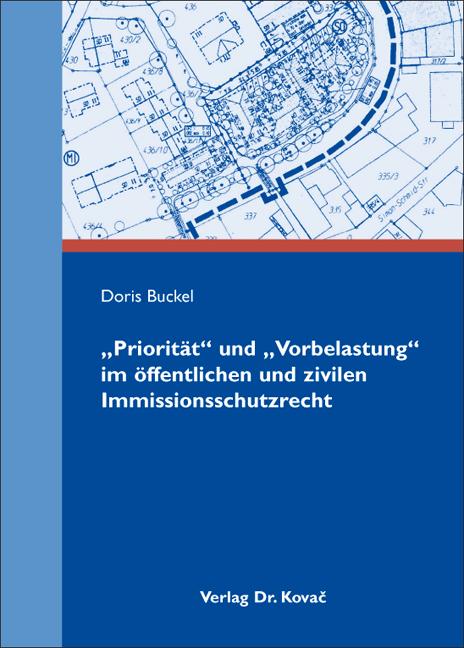 """Cover: """"Priorität"""" und """"Vorbelastung"""" im öffentlichen und zivilen Immissionsschutzrecht"""