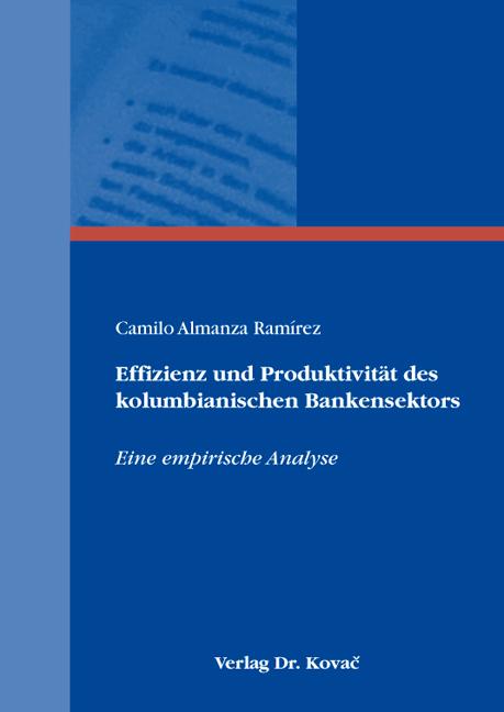 Cover: Effizienz und Produktivität des kolumbianischen Bankensektors