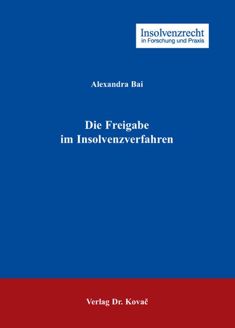 Cover: Die Freigabe im Insolvenzverfahren