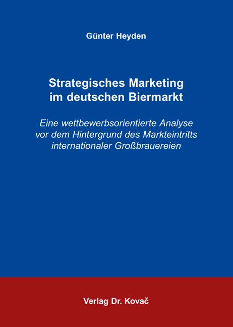 Cover: Strategisches Marketing im deutschen Biermarkt