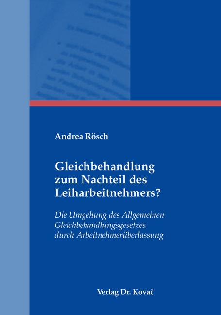 Cover: Gleichbehandlung zum Nachteil des Leiharbeitnehmers?