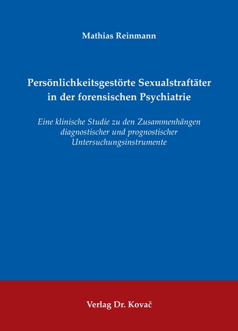 Cover: Persönlichkeitsgestörte Sexualstraftäter in der forensischen Psychiatrie