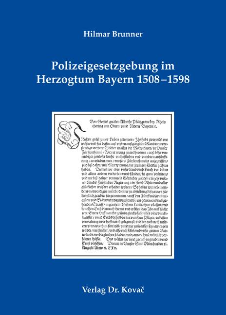 Cover: Polizeigesetzgebung im Herzogtum Bayern 1508–1598