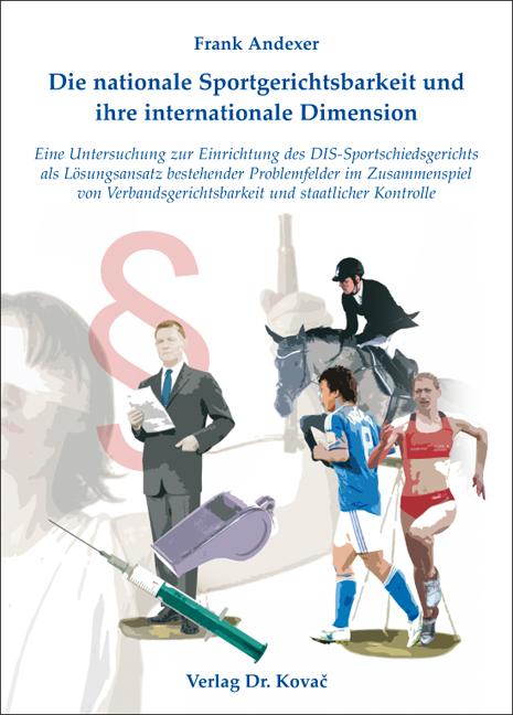 Cover: Die nationale Sportgerichtsbarkeit und ihre internationale Dimension