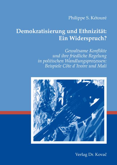 Cover: Demokratisierung und Ethnizität: Ein Widerspruch?