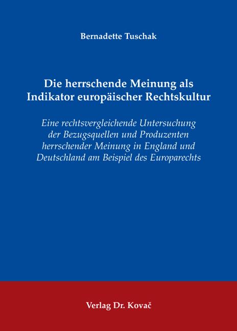 Cover: Die herrschende Meinung als Indikator europäischer Rechtskultur