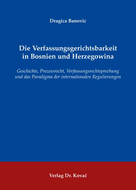 Cover: Die Verfassungsgerichtsbarkeit in Bosnien und Herzegowina