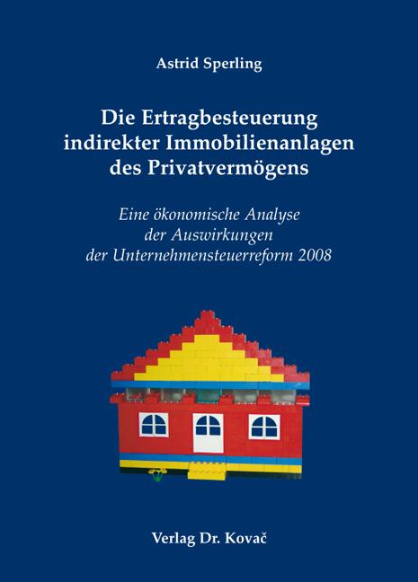 Cover: Die Ertragbesteuerung indirekter Immobilienanlagen des Privatvermögens