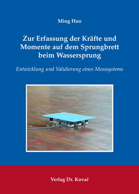 Cover: Zur Erfassung der Kräfte und Momente auf dem Sprungbrett beim Wassersprung