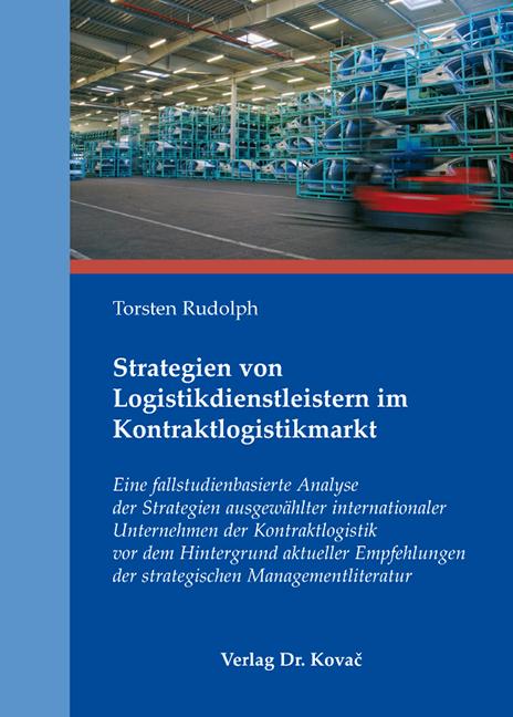 Cover: Strategien von Logistikdienstleistern im Kontraktlogistikmarkt