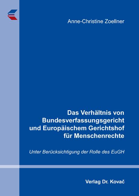 Cover: Das Verhältnis von Bundesverfassungsgericht und Europäischem Gerichtshof für Menschenrechte