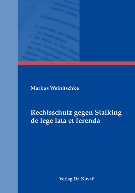 Cover: Rechtsschutz gegen Stalking de lege lata et ferenda