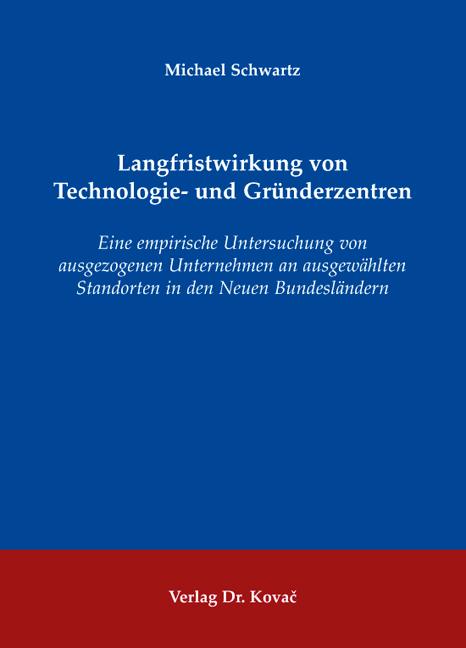 Cover: Langfristwirkung von Technologie- und Gründerzentren