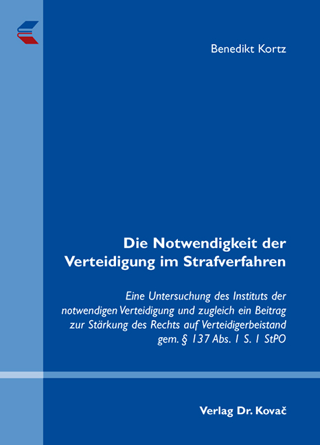 Cover: Die Notwendigkeit der Verteidigung im Strafverfahren