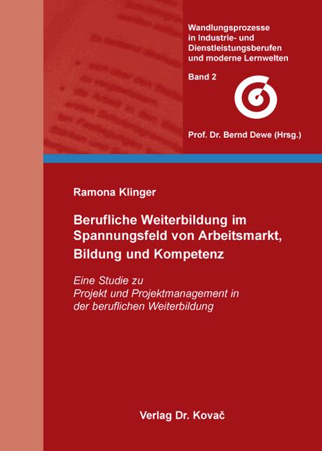 Cover: Berufliche Weiterbildung im Spannungsfeld von Arbeitsmarkt, Bildung und Kompetenz