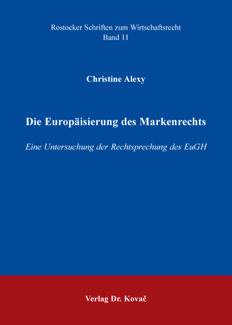 Cover: Die Europäisierung des Markenrechts