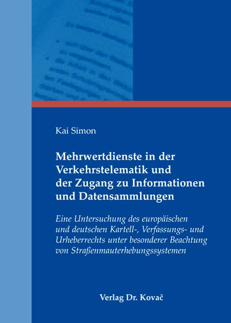 Cover: Mehrwertdienste in der Verkehrstelematik und der Zugang zu Informationen und Datensammlungen
