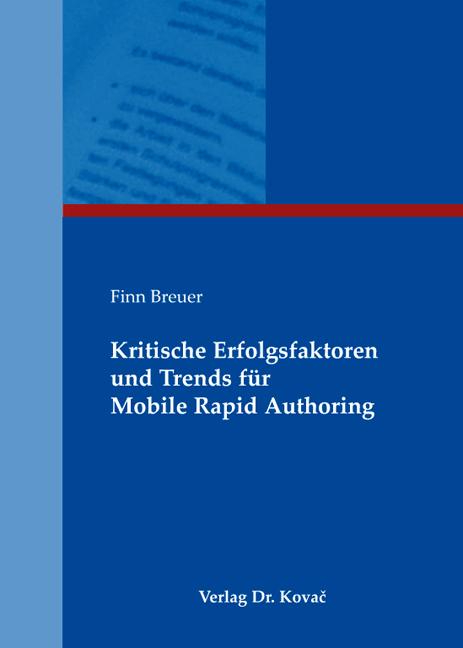 Cover: Kritische Erfolgsfaktoren und Trends für Mobile Rapid Authoring